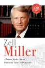 Zell Miller A Senator Speaks Out On Patriotism Values and Character