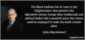The liberal tradition has its roots in the Enlightenment, that period ...
