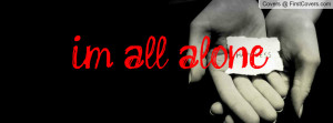 Related Pictures im all alone wallpaper