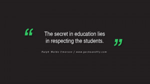 Quotes on Education The secret of education lies in respecting the ...