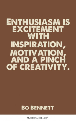 How to make pictures sayings about motivational - Enthusiasm is ...