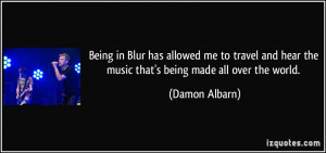 Being in Blur has allowed me to travel and hear the music that's being ...