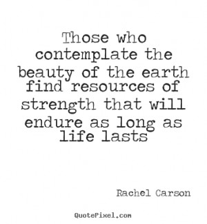 ... rachel carson more life quotes love quotes motivational quotes