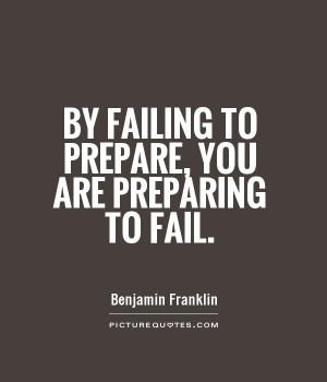 Motivational Quotes Fail Quotes Failing Quotes Prepare Quotes Benjamin ...
