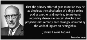 More Edward Lawrie Tatum Quotes