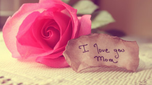 Love You Mom Wallpapers HD Wallpaper 1080x607 I Love You Mom ...