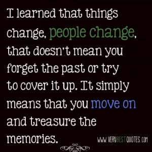 Things change, people change – Moving on Quote