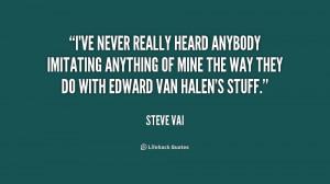 ve never really heard anybody imitating anything of mine the way ...