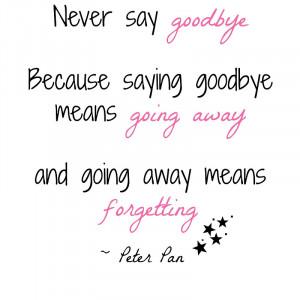 soundofwaves › Portfolio › Peter Pan 'never say goodbye' quote