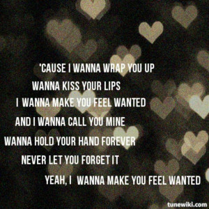 Hunter Hayes - Wanted. I want to quote this whole song. So beautiful ...