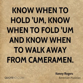 ... -rogers-know-when-to-hold-um-know-when-to-fold-um-and-know-when.jpg