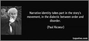 Narrative identity takes part in the story's movement, in the ...