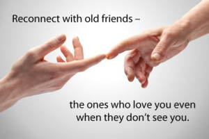Quotes About Reconnecting with Old Friends