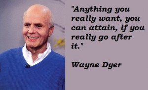 Wayne dyer, quotes, sayings, motivational, moving on, action