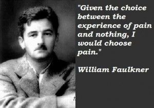 William faulkner famous quotes 4 Collection Of Inspiring Quotes