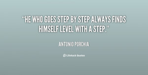 quote-Antonio-Porchia-he-who-goes-step-by-step-always-63371.png