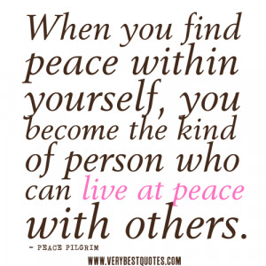 peace within yourself quotes, When you find peace within yourself, you ...