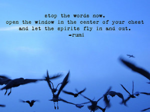 Stop the words now. Open the window in the center of your chest and ...