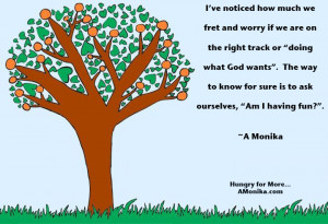 ve noticed how much we fret and worry if we are on the right track ...