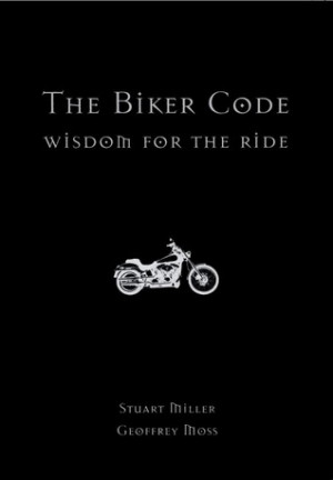 "Start by marking ""The Biker Code: Wisdom for the Ride"" as Want to ..."