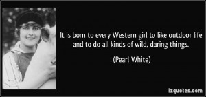 It is born to every Western girl to like outdoor life and to do all ...