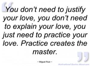 you don't need to justify your love miguel ruiz