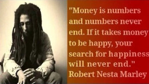 quotes about happiness and money quotes for gt bob marley quotes