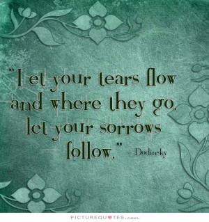 Crying Quotes Grief Quotes Tears Quotes Sorrow Quotes Cry Quotes ...