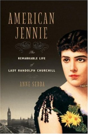 "... : The Remarkable Life of Lady Randolph Churchill"" as Want to Read"