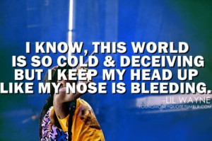 great, lil wayne, meaningful, quotes, sayings, life, head up ...