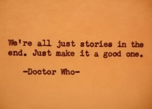 DOCTOR WHO Quote stories quote good story quote TIMELORD tardis ...