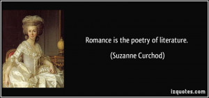 Romance is the poetry of literature Suzanne Curchod