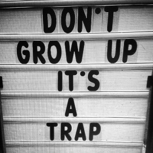 Never grow up | quotes