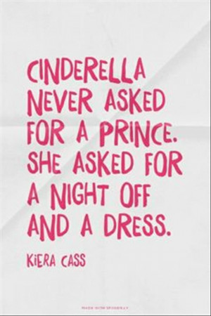 Never Asked For A Prince Cinderella