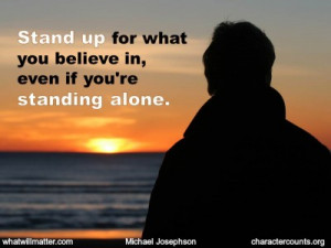 QUOTE & POSTER: Stand up for what you believe in, even if you're ...
