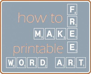 If you want to make your own free printable word art for your home in ...