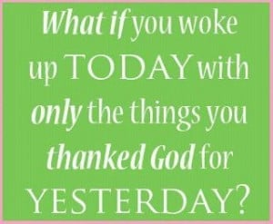 What did you thank God for today?