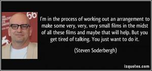 More Steven Soderbergh Quotes