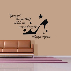 Marilyn Monroe Give a Girl the right shoes Quote Vinyl Decal Wall ...