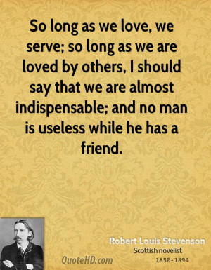 quotes about friendship so long as we love we serve so long as we