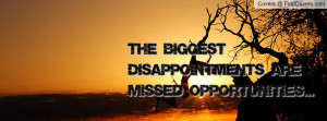 the biggest disappointments are missed opportunities... , Pictures