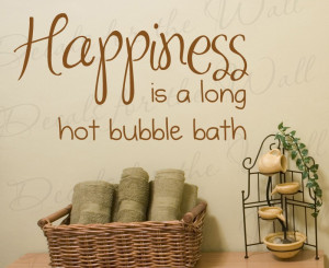 Happiness is a Hot Bubble Bath Bathroom Wall Decal Quote