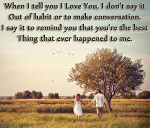 When I Tell You I Love You, I Don't Say It Out Of Habit Or To Make ...