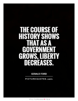 History Quotes Government Quotes Liberty Quotes Gerald Ford Quotes