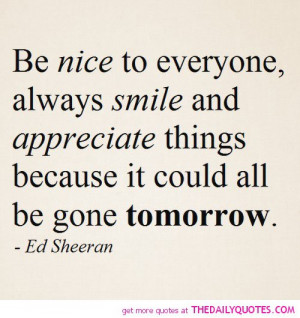be-nice-to-everyone-ed-sheeran-quotes-sayings-pictures.jpg