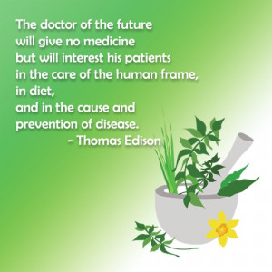 Thomas Edison quote on the future doctor, who sounds a lot like the ...