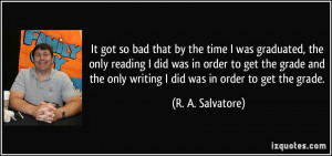 ... grade and the only writing I did was in order to get the grade. - R. A