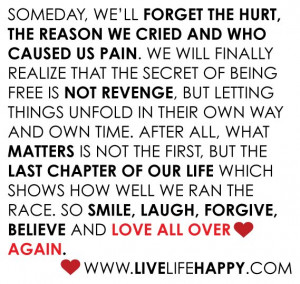 someday we ll forget the hurt the reason we cried and who caused us ...