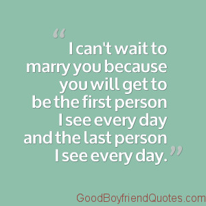 You are here: Home › Quotes › I Can't Wait to Marry You – Good ...