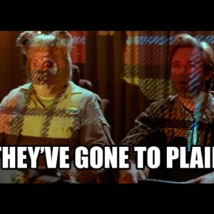 They've gone to plaid-- Spaceballs